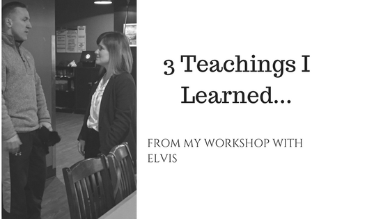 3 Teachings I Learned from my Workshop with Elvis