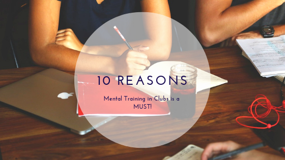 10 Reasons Mental Training at the Club Level is a MUST!