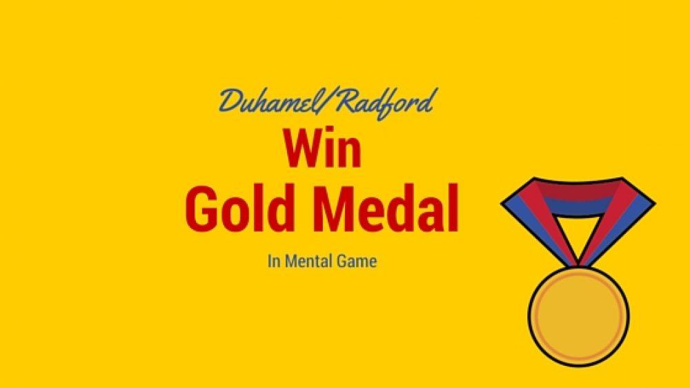 Duhamel/Radford Win Gold in Mental Game!
